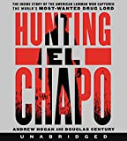 Hunting El Chapo Low Price CD: The Inside Story of the American Lawman Who Captured the World's Most-Wanted Drug Lord