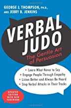 Verbal Judo, Second Edition: The Gentle Art of Persuasion by George J., PhD Thompson (2-Jan-2014) Paperback