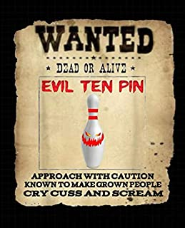 Wanted Dead Or Alive Evil Ten Pin Composition Notebook: School Notebook Gift for girl, boy who loves bowling cute gifts for bowling lovers. Cool gift ... accessories for boys, women, girls & kids.