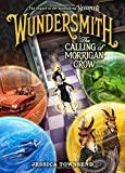 Wundersmith - The Calling of Morrigan Crow - Little, Brown Books for Young Readers - 13/11/2018