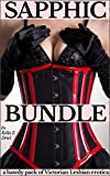 Sapphic Bundle: A bawdy pack of Victorian Lesbian erotica. (English Edition)
