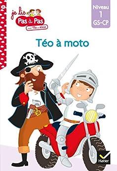 Téo et Nina GS-CP Niveau 1 - Téo à moto (Je lis pas à pas t. 26) par [Isabelle Chavigny, Marie-Hélène Van Tilbeurgh]