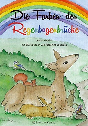 Die Farben der Regenbogenbrücke: Ein kreatives Kinderbuch
