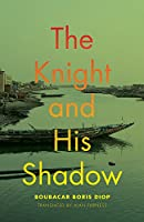The Knight and His Shadow (African Humanities and the Arts)