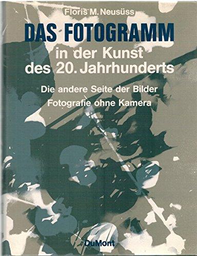 Das Fotogramm in der Kunst des 20. Jahrhunderts. Die andere Seite der Bilder - Fotografie ohne Kamera