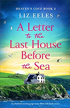 A Letter to the Last House Before the Sea: An absolutely stunning page-turner filled with family secrets (Heaven's Cove Book 2)