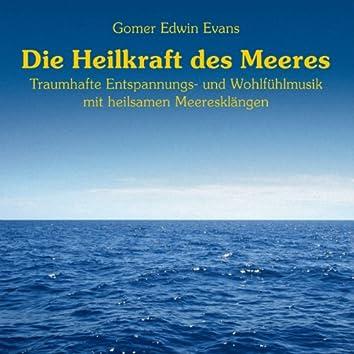 Die Heilkraft des Meeres : Entspannungsmusik mit Meeresklängen