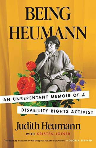 Compare Textbook Prices for Being Heumann: An Unrepentant Memoir of a Disability Rights Activist  ISBN 9780807002803 by Heumann, Judith,Joiner, Kristen
