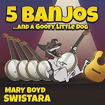 5 Banjos... And a Goofy Little Dog