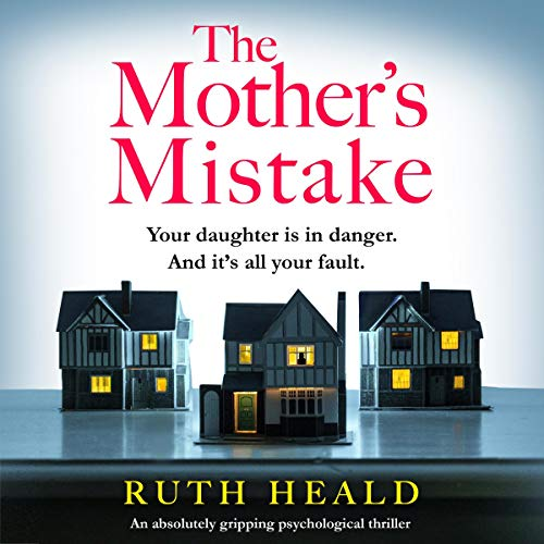 The Mother's Mistake: An absolutely gripping psychological thriller audiobook cover art