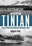 The Battle for Tinian: Vital Stepping Stone in America s War Against Japan