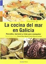 La cocina del mar en Galicia. Pescados, mariscos y vinos para acompañar