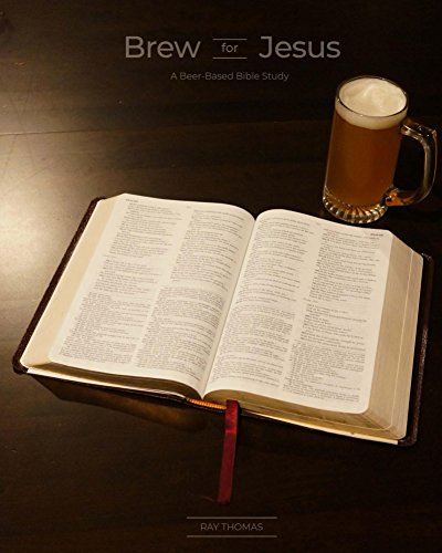 Brew for Jesus: A Beer-Based Bible Study