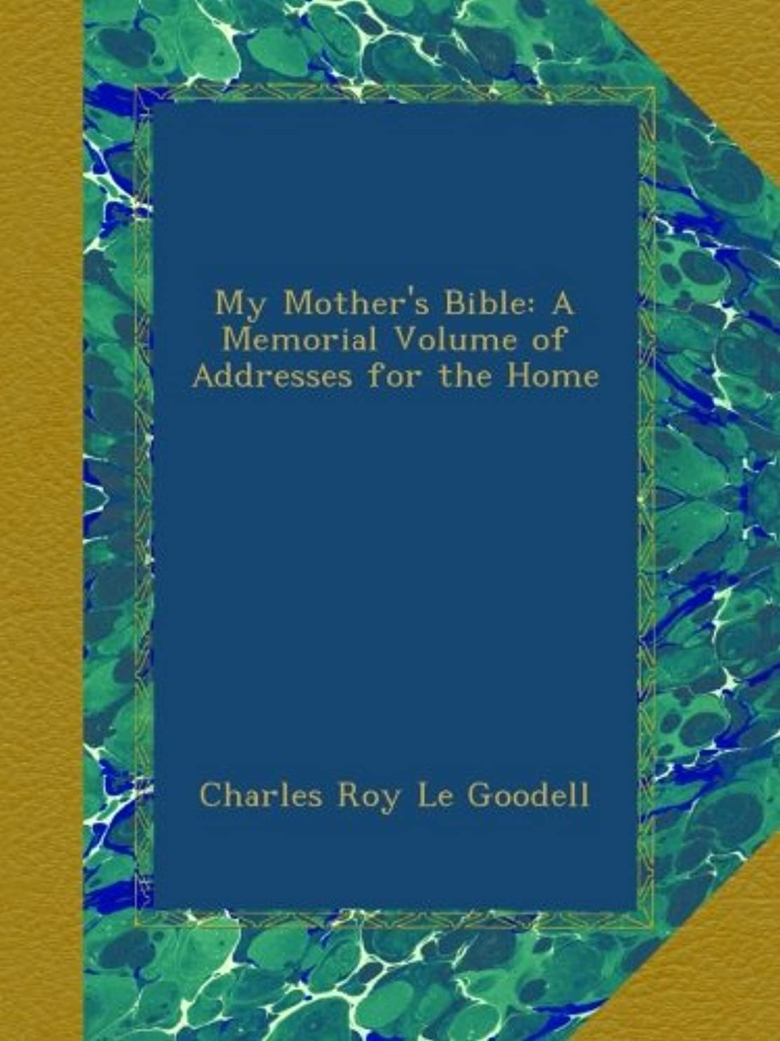 地平線セッションたるみMy Mother's Bible: A Memorial Volume of Addresses for the Home