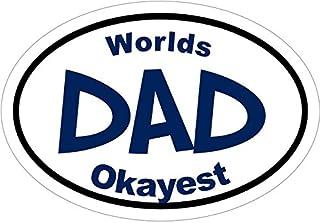 WickedGoodz Oval Blue Worlds Okayest Dad Vinyl Decal - Funny Bumper Sticker - Perfect Joke Father Gift