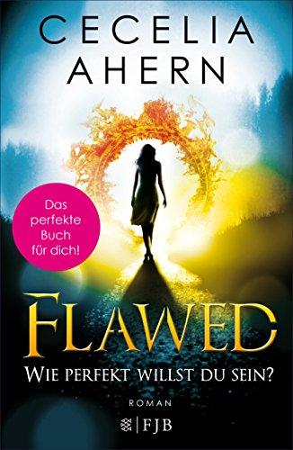 Flawed – Wie perfekt willst du sein?: Roman