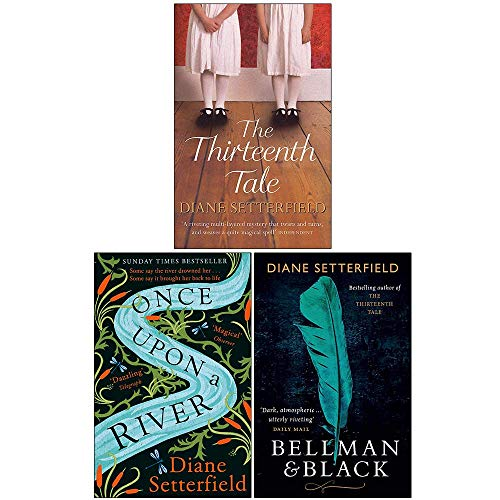 Diane Setterfield Collection 3 Books Set (The Thirteenth Tale, Once Upon a River, Bellman & Black)