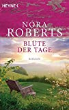 Blüte der Tage: Roman (Die Garten-Eden-Trilogie, Band 1) - Nora Roberts