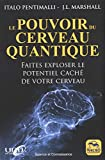 Le pouvoir du cerveau quantique - Faites exploser le potentiel caché de votre cerveau