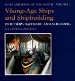 Viking-Age Ships and Shipbuilding in Hedeby (Ships & Boats of the North)