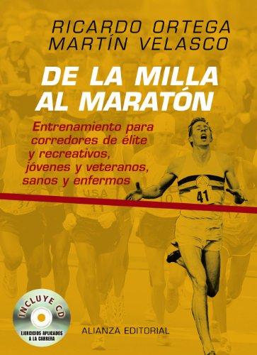 De la milla al maratón: Entrenamiento para corredores de élite y recreativos, jóvenes y veteranos, sanos y enfermos (Libros Singulares (Ls))