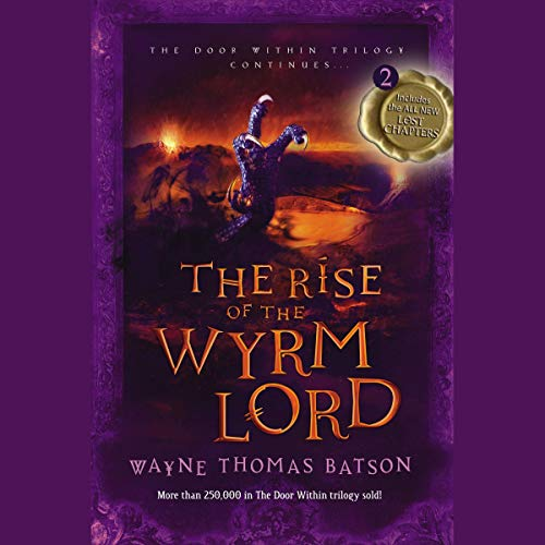 The Rise of the Wyrm Lord Audiobook By Wayne Thomas Batson cover art
