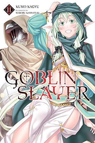 Goblin Slayer, Vol. 11 (light novel) (Goblin Slayer (Light Novel))