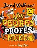 Los peores profes del mundo (Colección David Walliams)