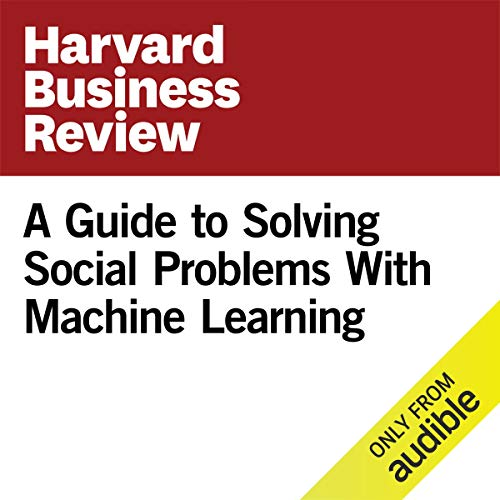A Guide to Solving Social Problems With Machine Learning copertina