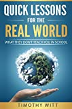 Quick Lessons for the Real World: What they don't teach you in school (English Edition)