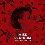 Songtexte von Miss Platnum - Glück und Benzin