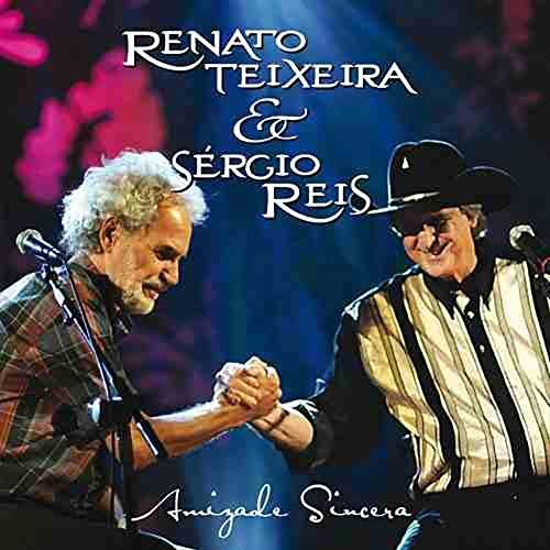 Renato Teixeira Sergio Reis Amizade Sincera