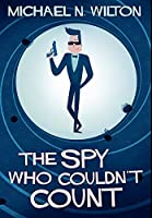 The Spy Who Couldn't Count: Premium Hardcover Edition