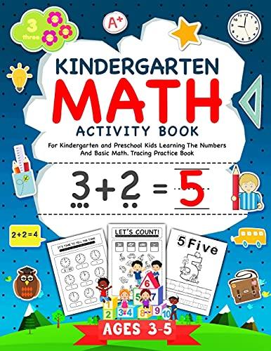 Kindergarten Math Activity Workbook: For Kindergarten and Preschool Kids...