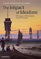 The Impact of Idealism 4 Volume Set: The Legacy of Post-Kantian German Thought