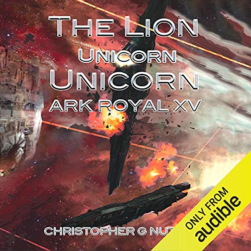 The Lion and the Unicorn: Ark Royal, Book 15