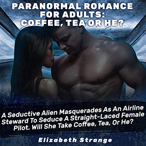 Paranormal Romance for Adults - Coffee, Tea, or He? audiobook cover art