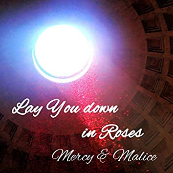 Lay You down in Roses