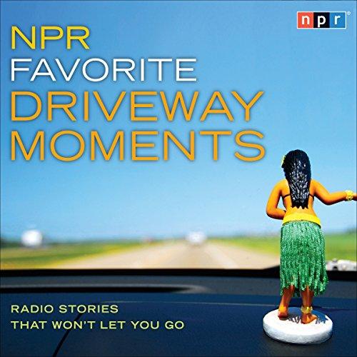 NPR Favorite Driveway Moments audiobook cover art