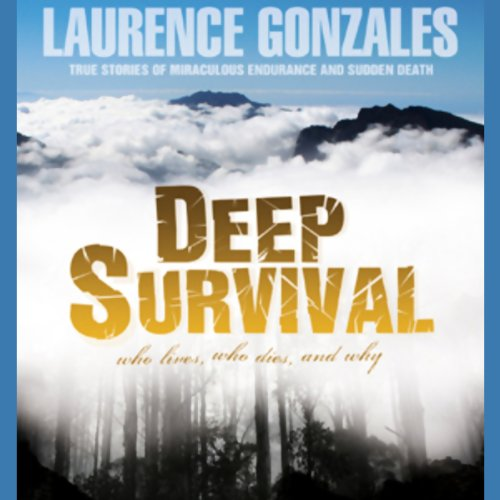 Deep Survival     True Stories of Miraculous Endurance and Sudden Death              By:                                                                                                                                 Laurence Gonzales                               Narrated by:                                                                                                                                 Stefan Rudnicki                      Length: 10 hrs and 29 mins     1,600 ratings     Overall 4.3