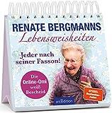 Renate Bergmanns Lebensweisheiten. Jeder nach seiner Fasson: Die Online-Omi weiß Bescheid | Die lustigsten Sprüche jetzt auch zum Aufstellen