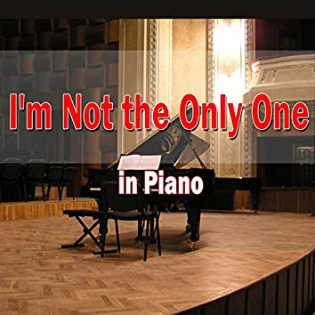 I'm Not the Only One (In Piano)