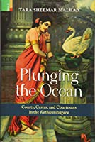 Plunging the Ocean: Courts, Castes, and Courtesans in the Kathasaritsagara