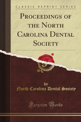 Proceedings of the North Carolina Dental Society (Classic Reprint)