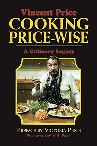 Cooking Price-Wise: The Original Foodie: A Culinary Legacy (Calla Editions)