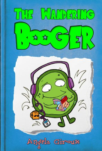 Download The Wandering Booger (Manners Books for Kids) (Little Timmy's Adventures Book 1) (English Edition) B00D8KYYCO