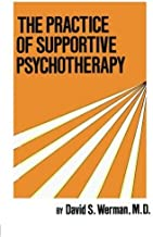 Practice Of Supportive Psychotherapy by David S. Werman (2015-06-25)
