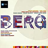 Berg: Violin Concerto; Three Orchestra Pieces; Piano Sonata No.1; String Quartet No.3 etc