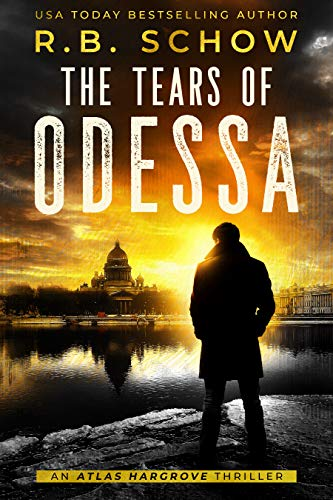 The Tears of Odessa (An Atlas Hargrove Thriller Book 1) by [R.B. Schow]