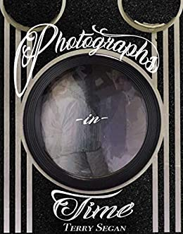 Photographs in Time by [Terry Segan]